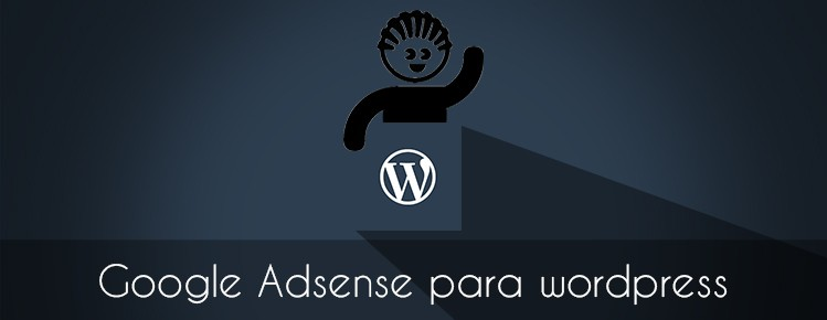 COMO COLOCAR GOOGLE ADSENSE NO WORDPRESS