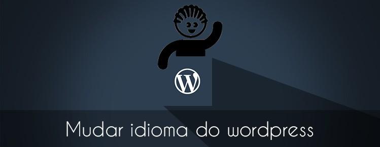 COMO MUDAR O IDIOMA DO WORDPRESS