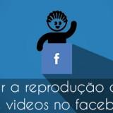 Como tirar / parar / remover / reprodução automatica de video na timeline do facebook