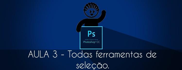 Photoshop CS6 Aula 03 Como usar todas as ferramentas de selecao