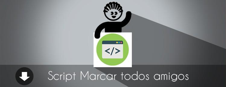 SCRIPT MARCAR TODOS AMIGOS NO FACEBOOK