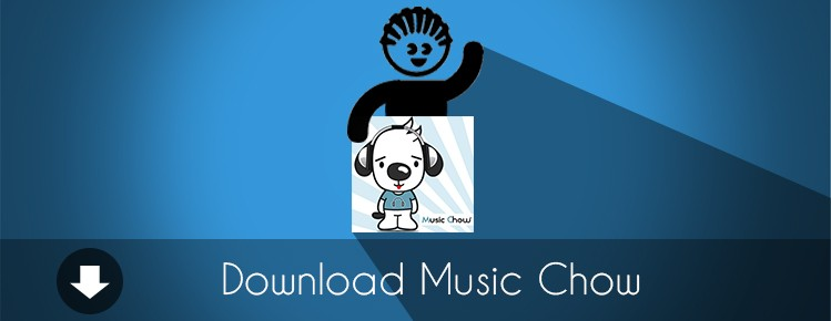 DOWNLOAD MUSIC CHOW