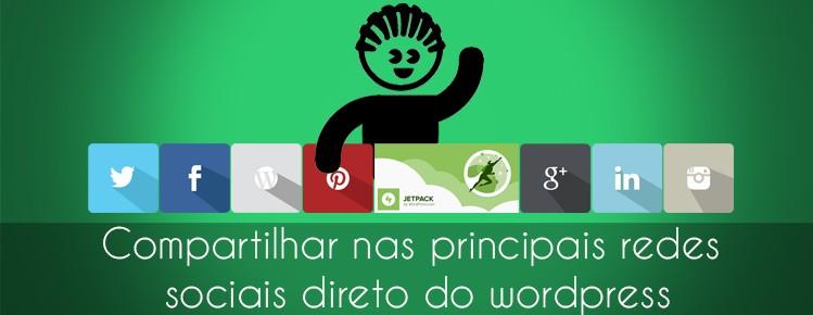 COMPARTILHAR NAS REDES SOCIAIS DIRETO DO WORDPRESS