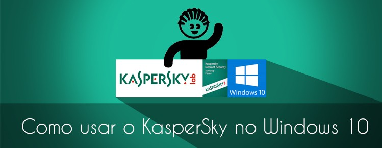 COMO USAR E INSTALAR O KASPERSKY NO WINDOWS 10 VERSAO EM PORTUGUES 2016 - 2015